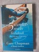 Gary Chapman: Az 5 szeretetnyelv: Férfiaknak - Mitől lesz egy jó kapcs