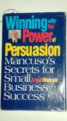 Winning With the Power of Persuasion: Mancuso's Secrets for Small Busi