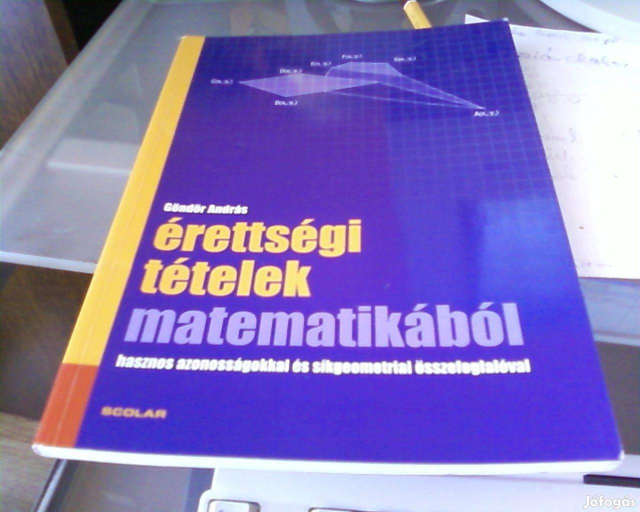 Göndör András Érettségi tételek matematikából